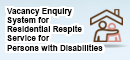 Vacancy Enquiry System for Residential Respite Service for Persons with Disabilities