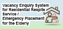 Vacancy Enquiry System for Residential Respite Service / Emergency Placement for the Elderly